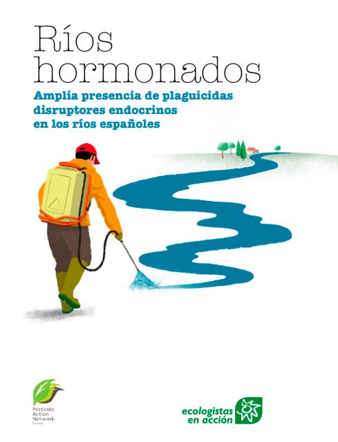 El informe <em>Ríos hormonados</em> saca a la luz la amplia presencia de plaguicidas en los ríos españoles