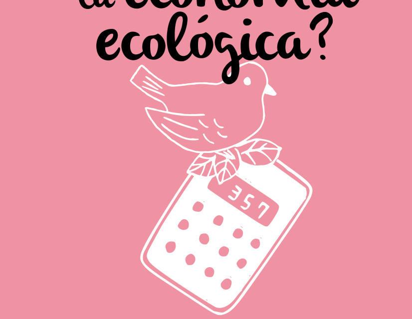 ¿Qué es la economía ecológica?
