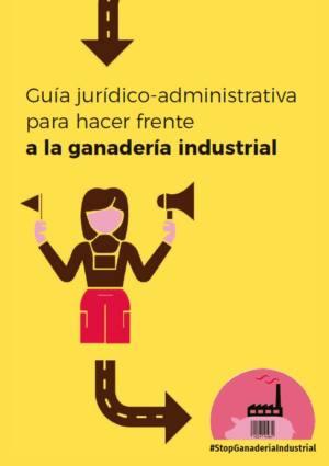 Guía jurídico-administrativa para hacer frente a la ganadería industrial