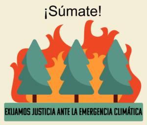 exijamos justicia ante la emergencia climática
